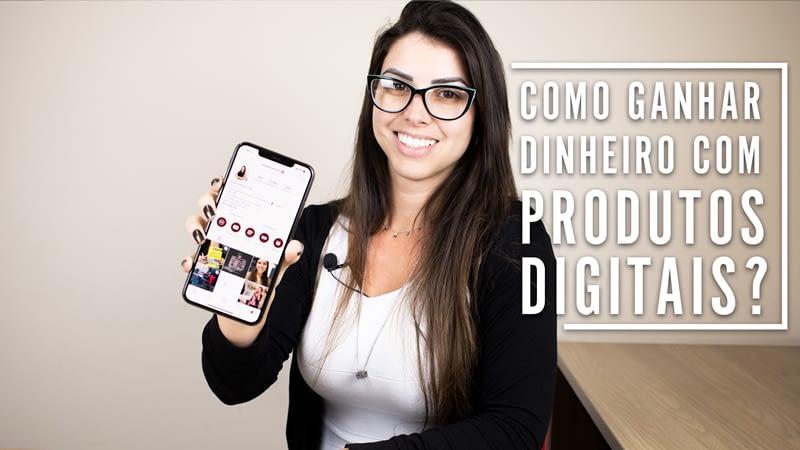 Como ganhar dinheiro com produtos digitais